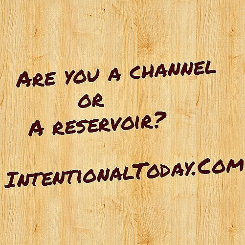 Picture: Are You A Channel or Reservoir?