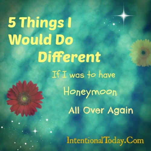 Image: If I was To Do Honeymoon All Over Again, 5 Things I'd Do Different