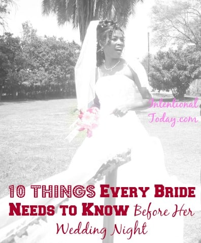 10 Things every bride should know before her wedding night