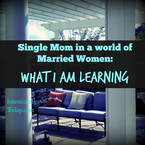 Single mum in a world of married women: What I am Learning