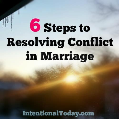 6 steps to resolving marital conflict