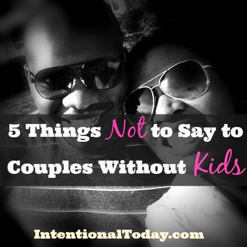 5 Things Not to Say To Couples Without Kids