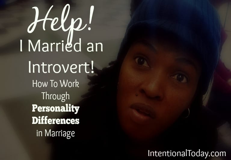 Help! I am married to an introvert! How to work through personality differences in marriage