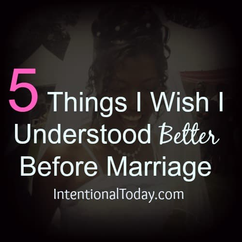 5 Things I wish I Understood better before marriage