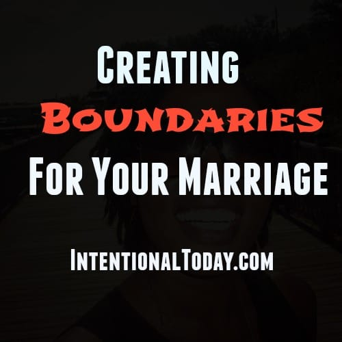 Why you need to create boundaries for your marriage - a devotional