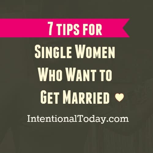 Tips for single women for marriage intentional today
