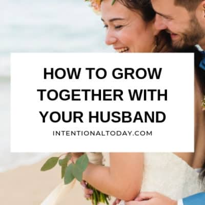 How to Grow Together With Your Husband