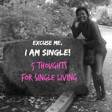 Excuse me I am single, 5 thoughts for single living