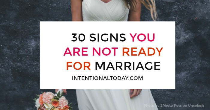 30 Signs You Are Not Ready For Marriage