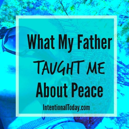 What My Whistling Father Taught Me About Peace.