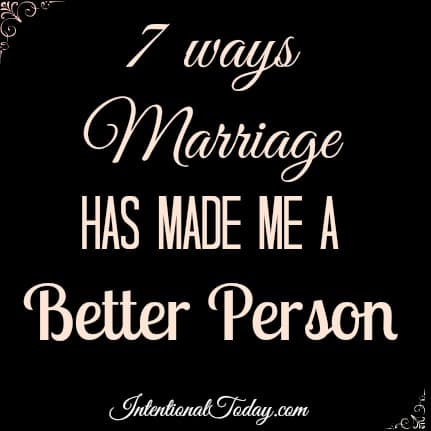 7 ways marriage has made me a better person