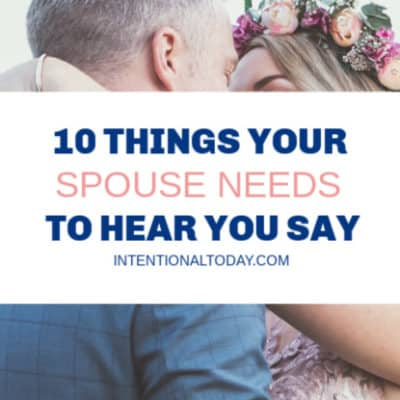 10 Things Your Spouse Needs To Hear You Say
