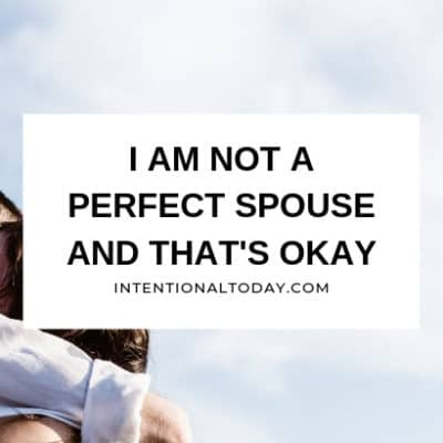 I am Not A Perfect Spouse. And That's Okay