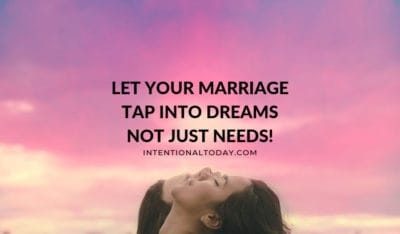 Here's why a great marriage taps into dreams, not just needs. Because our marital body has meaning and is a reflection of what we allow into our life.