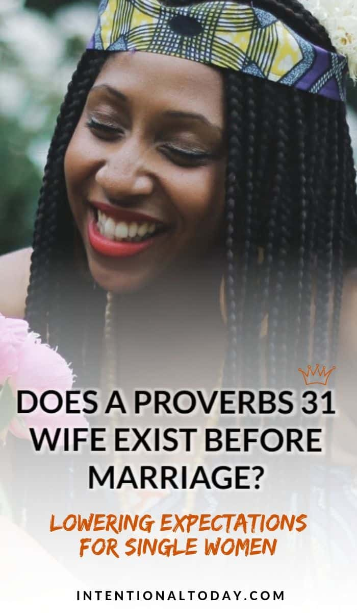 Proverbs 31 wife. Is it possible to become one while still single? A more balanced approach plus two things single women need to remember