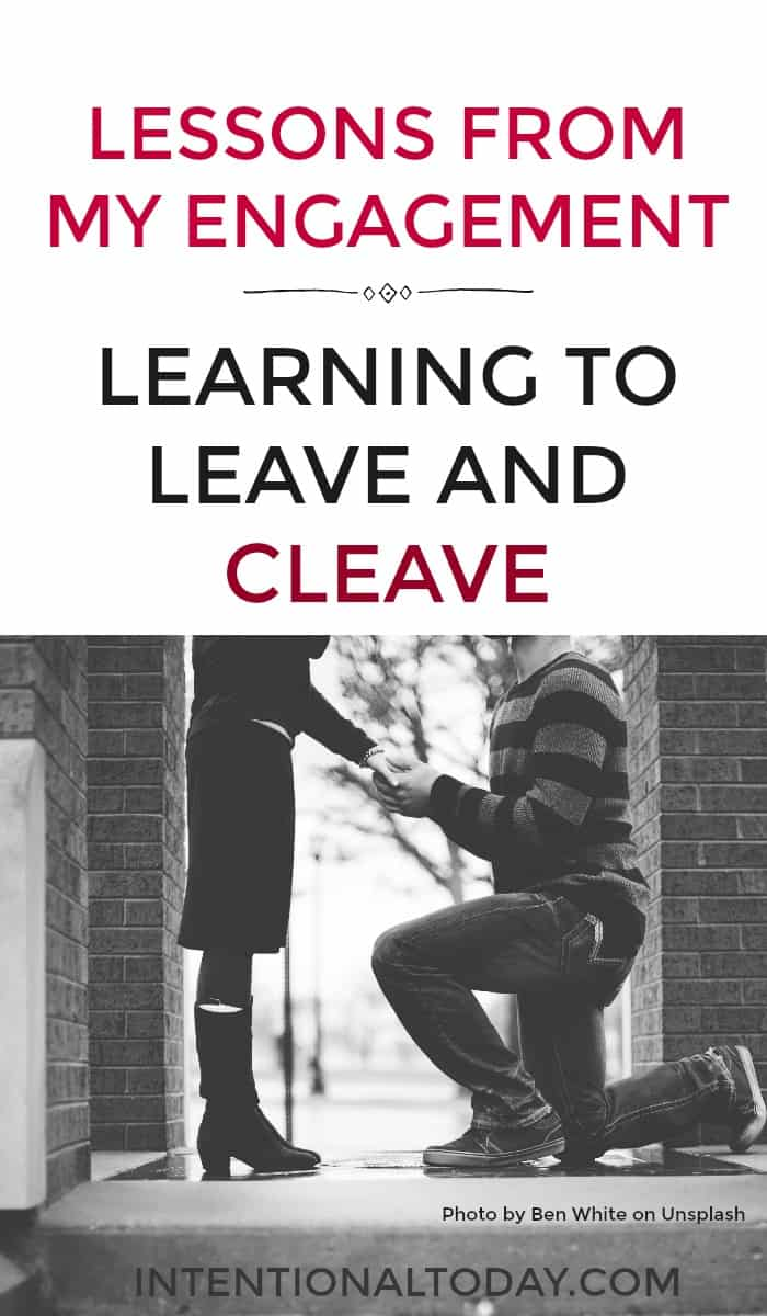 What I learned about leaving and cleaving from my engagement