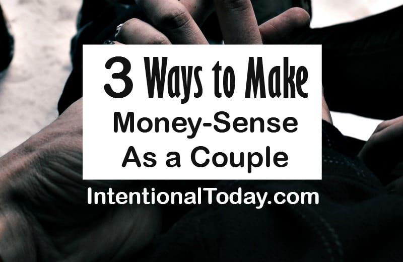 3 ways to make money sense in marriage