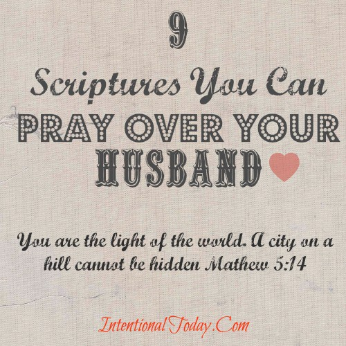 9 Scriptures To Pray Over Your Husband
