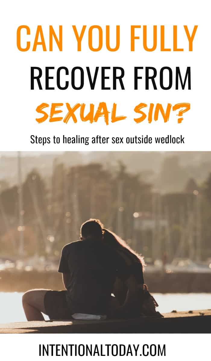 Is there hope after sexual sin? Steps to healing after sex outside wedlock