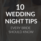 It's your wedding night! How should you prepare? Here are 10 tips and wisdom for the bride to be to help her prepare for the first night of marriage