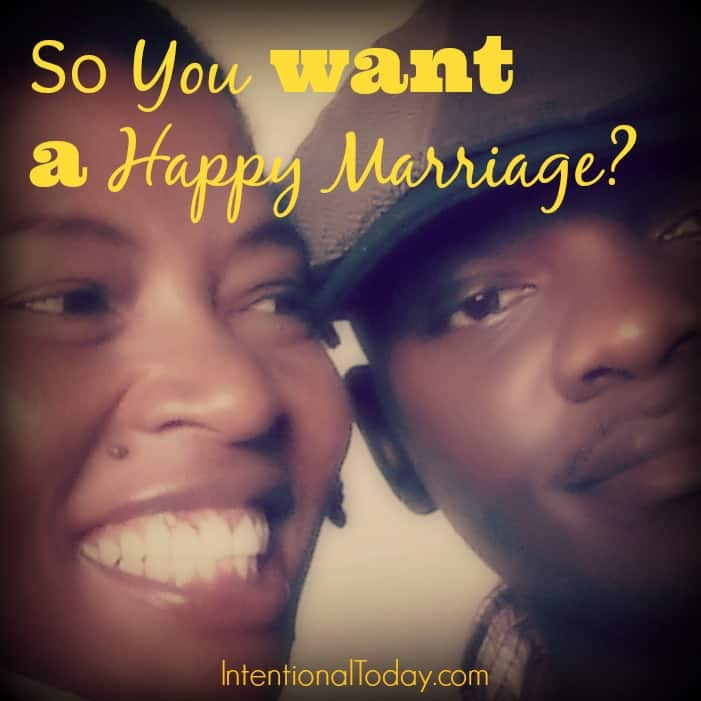 So You Want a Happy Marriage?