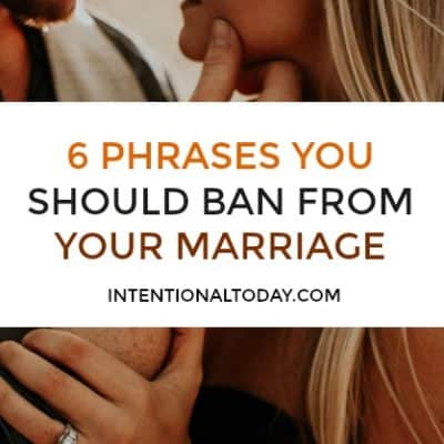 6 Phrases Every Wife Should Ban From Her Marriage