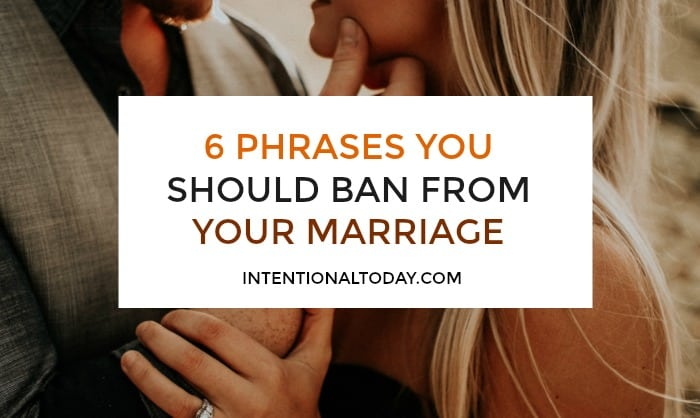 The Phrases and words we use in marriage are important because they create our reality. 6 words you should watch out (and ban!) for your marriage to thrive
