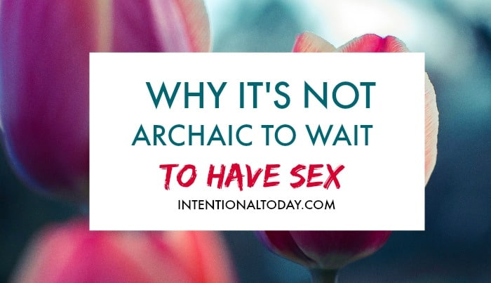 Why it's not archaic to wait till your wedding night to have sex