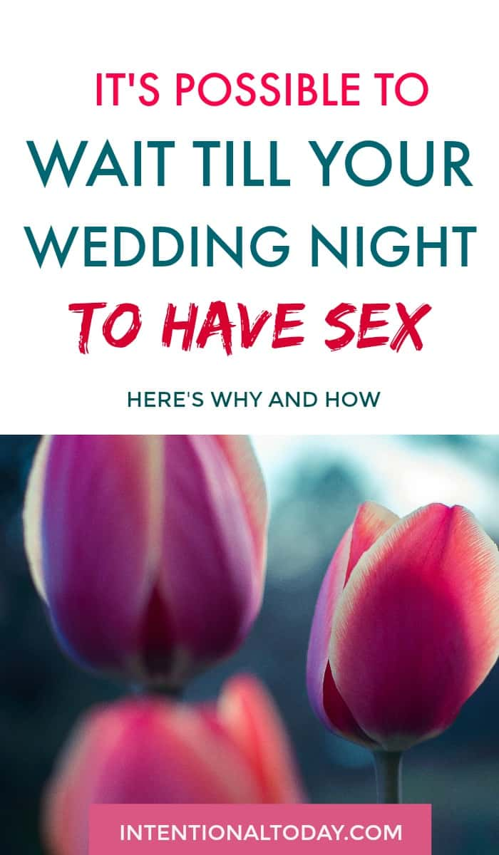 Why it's possible to wait till your wedding night to have sex for the first time - here's why and how