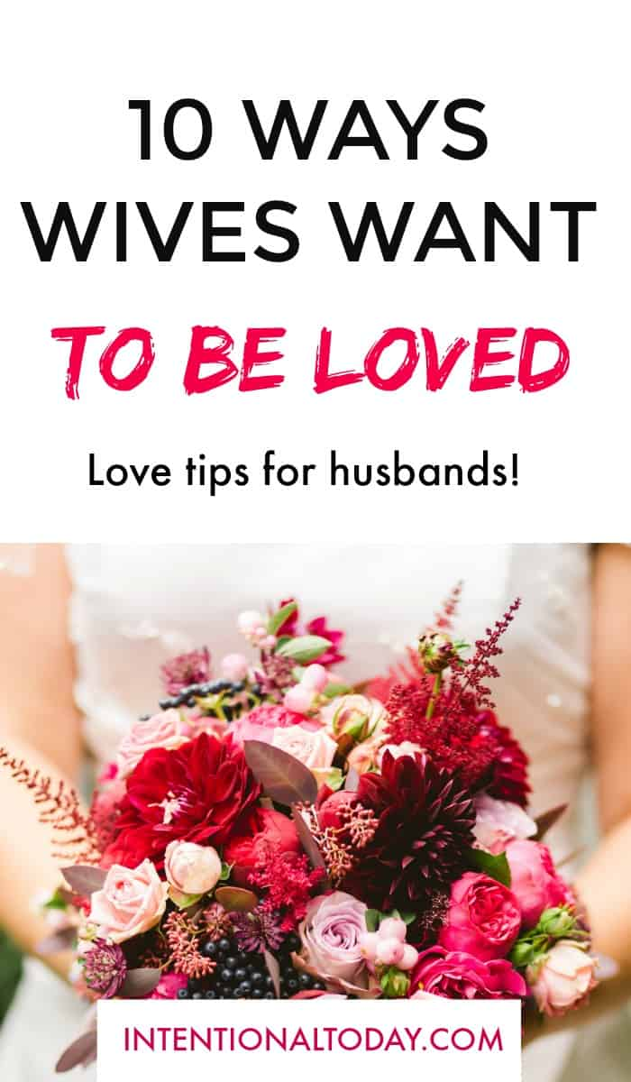 10 ways wives want to be loved - because speaking her love language is important!