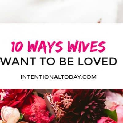 10 Ways Wives Want to Be Loved