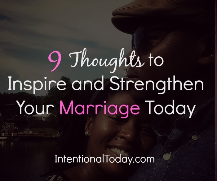 9 thoughts to inspire your marriage today