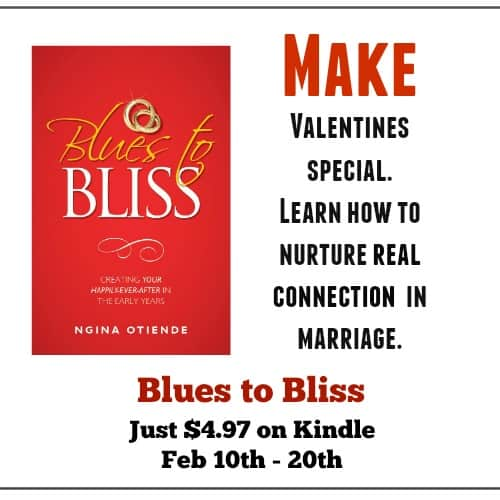 MAKE you Valentines Special. Learn how to nurture real connection in marriage. Get my book Blues to Bliss almost 50% off for a limited amount of time. Only on Kindle.