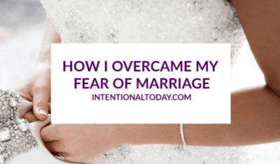Afraid of marriage - that's the reality for many singles. Here are 5 things that made me anxious about marriage and how I overcame them!