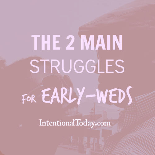 The 2 Main Struggles For Early-weds