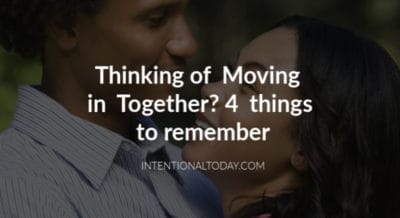 Are you thinking of moving in together? My husband and I really struggled with being apart. Here are 4 things that helped us make a decision