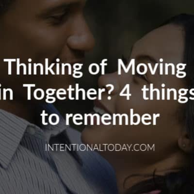 Thinking of Moving in Together? 4 Things to Keep in Mind