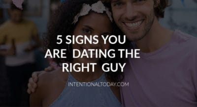 Is he the right guy for me? 5 signs you are dating the right guy
