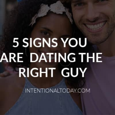 Is He The Right Guy For Me? 5 Signs He's The Right One