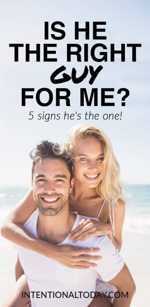 Is he the right guy for me is a common dilemna for single women. Here are 5 signs to help you know when you've found the right one