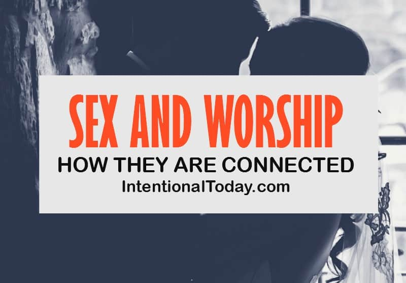 Sex and worship, how they are connected