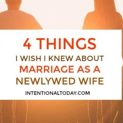 4 Marriage Truths I Wish I Understood As a Newlywed Wife