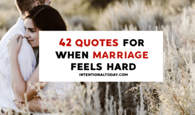 What's a wife to do when marriage feels hard? 42 inspiring quotes to help you weather a difficult marriage