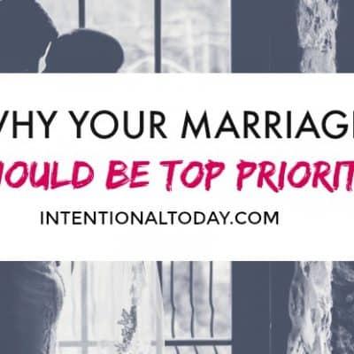 Priorities: The Unpopular Gospel of Putting Your Marriage First
