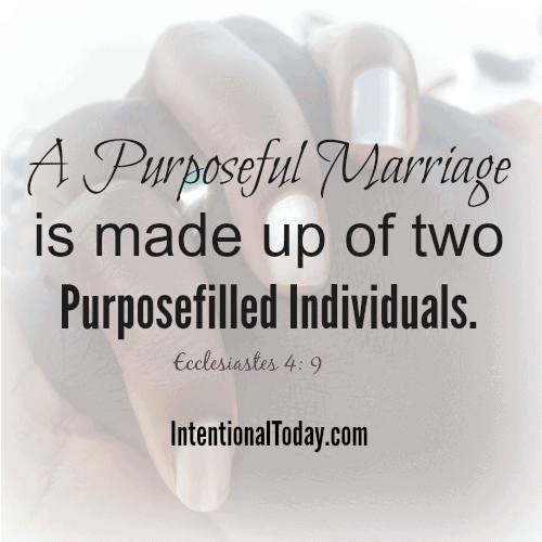 A purposeful marriage is made up of two purposefilled individuals
