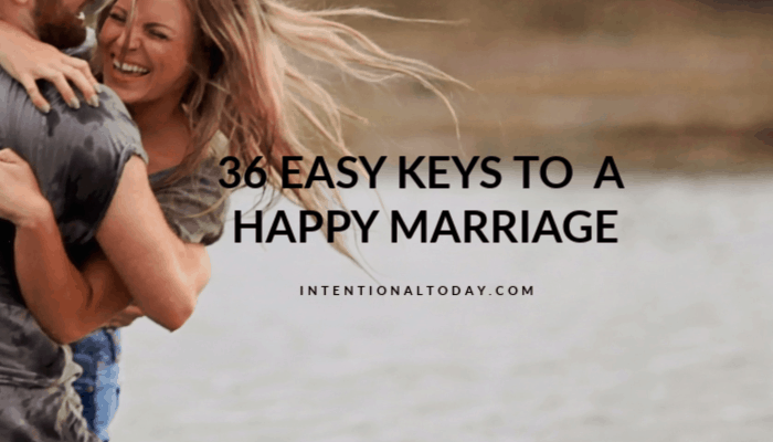 What does it take to create a successful marriage? A happy marriage is not a mystery. Here are 36 easy tips to create the marriage of your dreams