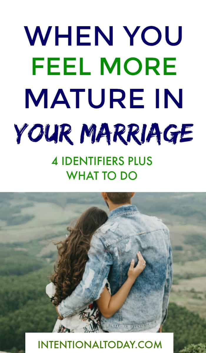 When you feel like the more mature spouse in your marriage - what do do? 4 identifiers and thoughts