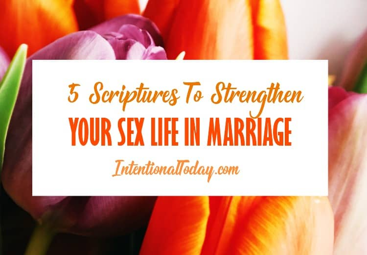 5 Scriptures to strengthen your sex life in marriage
