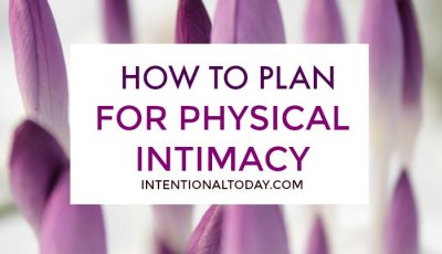 5 ways to plan for physical intimacy in marriage