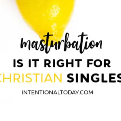 Is Masturbation Right For Christian Singles?